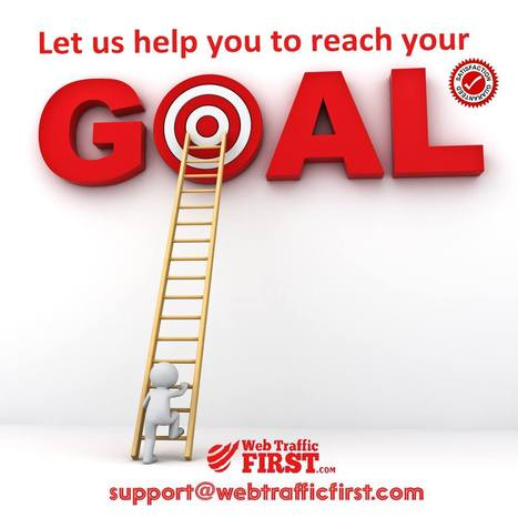 Reach your business goal this year by taking our small service. | Web Traffic First | Scoop.it