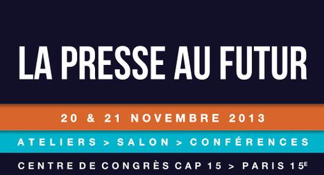 La Presse au Futur 2013 : salon dédié à la presse en France.   Communication digitale - Relations Presse 2.0   Scoop.it