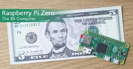 Raspberry Pi Zero — The $5 Tiny Computer is Here | Raspberry Pi | Scoop.it