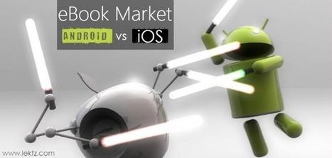 eBook Market - Is it Android's or iOS' | Lektz | Scoop.it