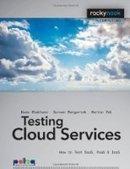 Testing Cloud Services: How to Test SaaS, PaaS & IaaS - Free eBook Share | Le Cloud computing | Scoop.it