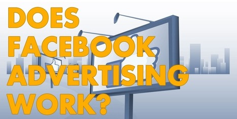 Does Facebook Advertising Work? | digital marketing strategy | Scoop.it
