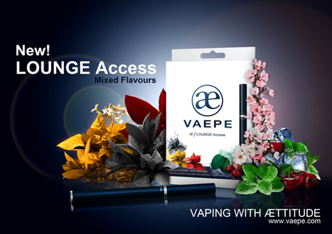 Vaepe are proud to announce our latest product, LOUNGE ACCESS, Mixed flavors with and without nicotine of your choice! | NEW LOUNGE ACCESS, MIXED FLAVORS FROM VAEPE | Scoop.it