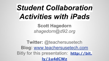 Teachers Use Tech: Student Collaboration Activities with iPads | iPad Lessons | Scoop.it