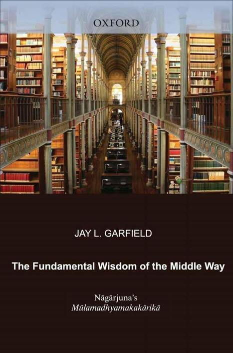 Fundamental Wisdom of the Middle Way | promienie | Scoop.it
