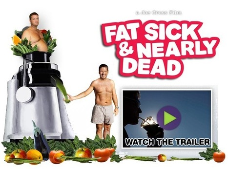 Fat Sick and Nearly Dead   a Joe Cross Film   Heart and Vascular Health   Scoop.it