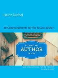 Heinz Duthel: 10 Commandments for the future author (eBook)  – jpc | 24breakingnews.net | Scoop.it