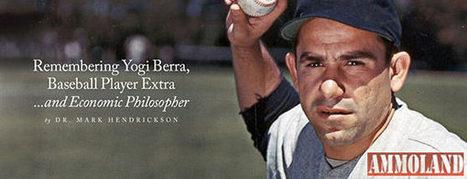 Remembering Yogi Berra, Baseball Player Extraordinaire … and Economic ... - AmmoLand Shooting Sports News | Topics for Economics | Scoop.it