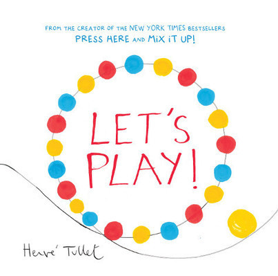 Hervé Tullet Makes a Play | Kirkus Reviews | Multicultural Children's Literature | Scoop.it