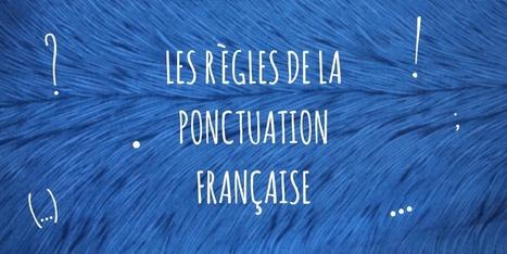 Les règles de la ponctuation en français   La langue française   Grammaire et Orthographe   Scoop.it