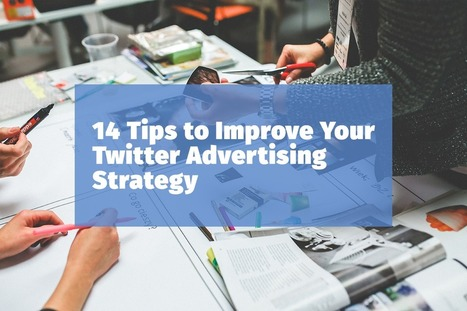 14 Tips to Improve Your Twitter Advertising Strategy | SEO | Scoop.it