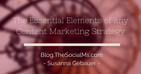 The 9 Essential Elements of any Content Marketing Strategy | My Blog 2015 | Scoop.it