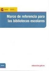 Marco de referencia para las bibliotecas escolares | School Library. Portugal Network | Scoop.it