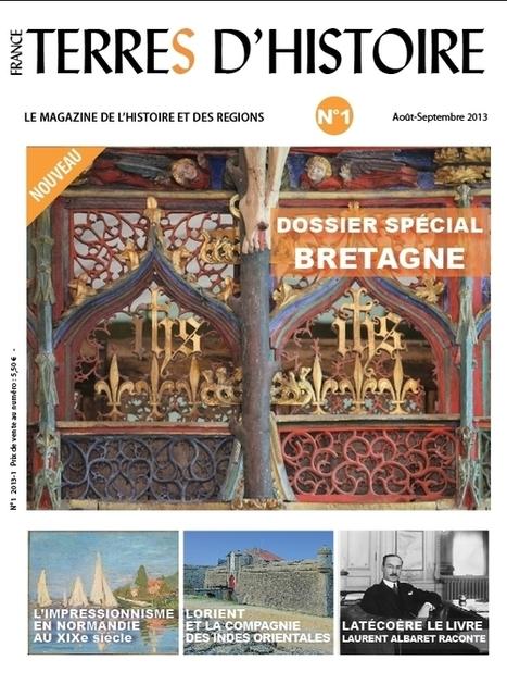 FRANCE TERRES D'HISTOIRE, magazine d'histoire et des régions | L'Histoire avec Histoire Multimédi@ Production. | Scoop.it