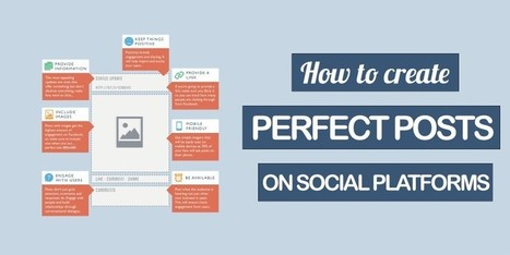 How To Create Perfect Posts For Every Social Platform | Tendencias TIC y eLearning | Scoop.it