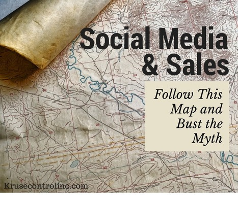 Social Media and Sales: Follow This Map, Bust the Myth - Kruse Control Inc | SM, webdesign, webdev & fun! | Scoop.it