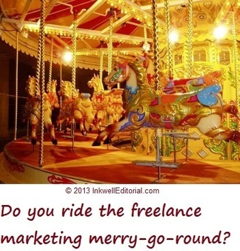 How the Marketing Merry-Go-Round Almost Killed My Freelance Writing Career | Inkwell Editorial : Inkwell Editorial | Get Paid To Write Online | Scoop.it