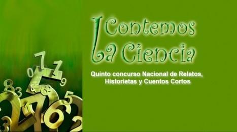"""Concurso Nacional de Relatos, Historietas y Cuentos Cortos """"Contemos la Ciencia""""   Educación y TICs   Scoop.it"""