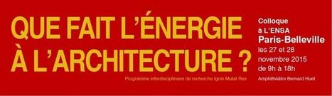 Vidéos | Que fait l'énergie à l'architecture | Ambiances, Architectures, Urbanités | Scoop.it
