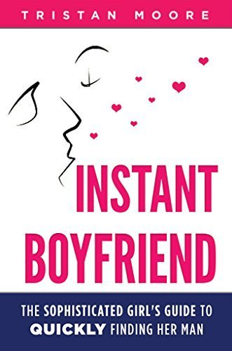 Instant Boyfriend: The sophisticated girl's guide to quickly finding her man | Ebook Shop | Scoop.it