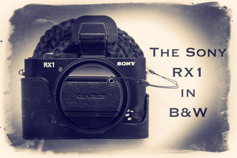 The Sony RX1 in B&W by Steve Huff and other RX1 owners   STEVE ...   Sony RX1 ( Cyber shot DSC-RX1)   Scoop.it