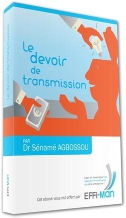 La transmission du savoir dans les PME/TPE : un enjeu actuel et stratégique ! | Blog Effiman | Les nouvelles façon d'apprendre | Scoop.it