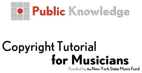 Copyright Tutorial for Musicians | Public Knowledge | K-12 Copyright Resources | Scoop.it
