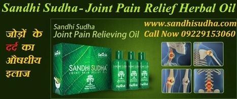 Sandhi Sudha & Sandhisudha Plus - Effective Ayurvedic Joint Pain Relief OilSandhi Sudha Oil | Sandhi Sudha | Sandhi Sudha India | Original SandhiSudha - Joint Pain Relief Herbal Formula | Scoop.it