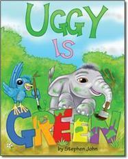 Uggy Is Green - by Stephen John, Illustrated by Tom Armstrong : Trafford Book Store   Trafford Publishing Bookstore   Scoop.it