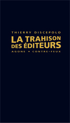 Thierry Discepolo, La Trahison des éditeurs | Résistances | Scoop.it
