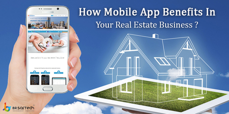 How Mobile App Benefits Your Real Estate Business ? | BR Softech Pvt.Ltd | Scoop.it