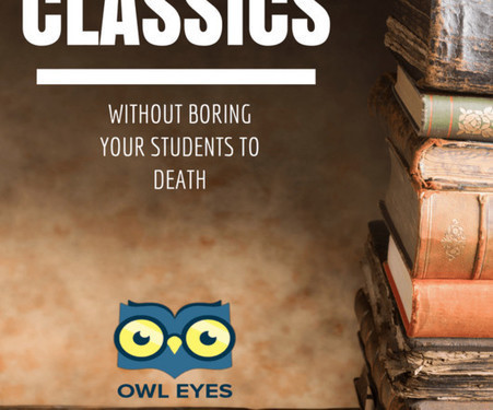 Tips for Teaching the Classics Without Boring Your Students to Death by Vicki Davis | TEFL & Ed Tech | Scoop.it