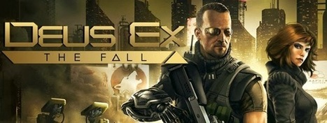Deus Ex: The Fall RPG Android Games Launched by Square Enix - Software Don | Gadgets, Games, Apps & Tech | Scoop.it