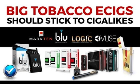 Big Tobacco eCig Brands Should Stick With Cigalikes | Topics We Found Useful & Interesting | Scoop.it