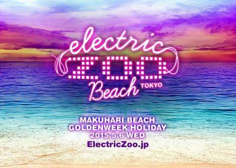 Electric Zoo makes its way to Japan for 'Tokyo Beach' installment | DJing | Scoop.it