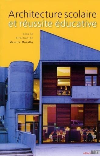 Architecture scolaire et reussite educative | Educadores innovadores y aulas con memoria | Scoop.it