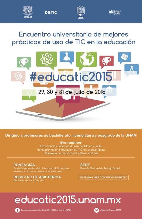 e-learning, conocimiento en red: Encuentro universitario de mejores prácticas de uso de TIC en la educación. UNAM. Mexico | Personal [e-]Learning Environments | Scoop.it