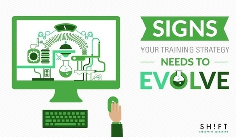 3 Signs Your Training Strategy Needs to Evolve | SHIFT elearning | Scoop.it