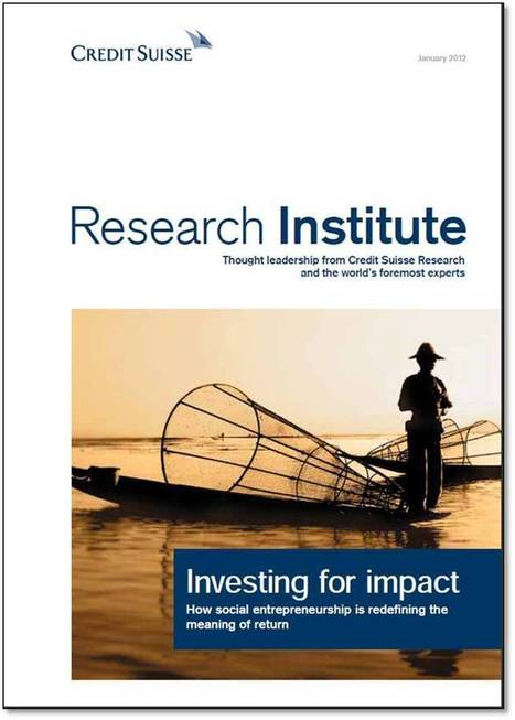 Investing for Impact: How social entrepreneurship is redefining the meaning of return | CASE Notes | Base of the Pyramid (BoP) Markets, Marketing at the BoP & Inclusive Business | Scoop.it