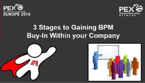 3 Stages to Gaining BPM Buy-In within your Company   Process Excellence   Scoop.it