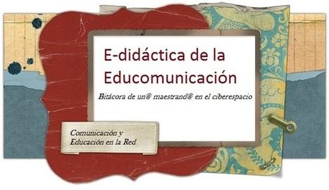 E-didáctica de la educomunicación | APRENDIZAJE SOCIAL ABIERTO | Scoop.it