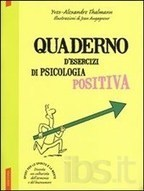 Quaderno d'esercizi di psicologia positiva - Thalmann Yves-Alexandre - Libro - Vallardi A. - - IBS | Il corriere della positività | Scoop.it