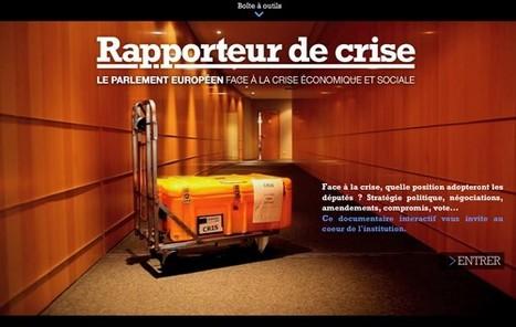 Rapporteur de crise - Le Parlement européen face à la crise économique et sociale | L'actualité du webdocumentaire | Scoop.it