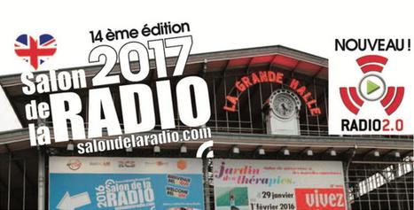 Venez exposer au Salon de la Radio 2017 et participez aux VI Rencontres Radio 2.0 | Radio 2.0 (En & Fr) | Scoop.it