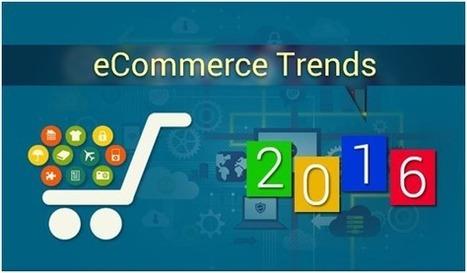 Trends im eCommerce, die 2016 zum Markenzeichen werden | E-commerce Development | Scoop.it