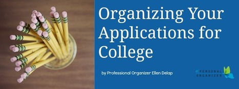 Tips to get organized for college applications | Navigating through Senior Year | Scoop.it