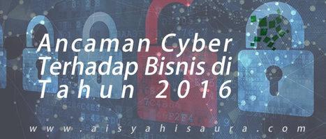 Ancaman Cyber Terhadap Bisnis Yang Harus Diperhatikan di 2016 | Informasi Menarik di Indonesia | Scoop.it