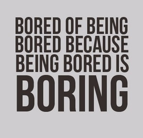 Boring | your e cards | Scoop.it