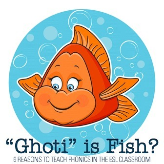 Ghoti is Fish? 6 Reasons to Teach Phonics in the ESL Classroom | Teaching Phonics - Phonological Awareness - Reading | Scoop.it