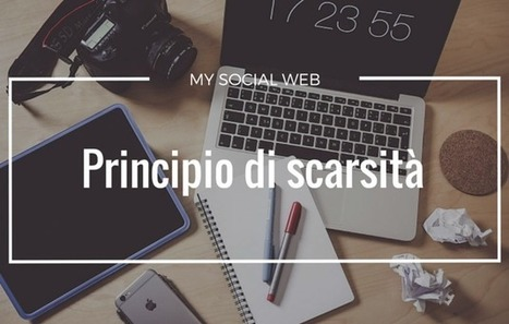 Principio di scarsità: 3 esempi per attirare i tuoi clienti | Marketing_me | Scoop.it
